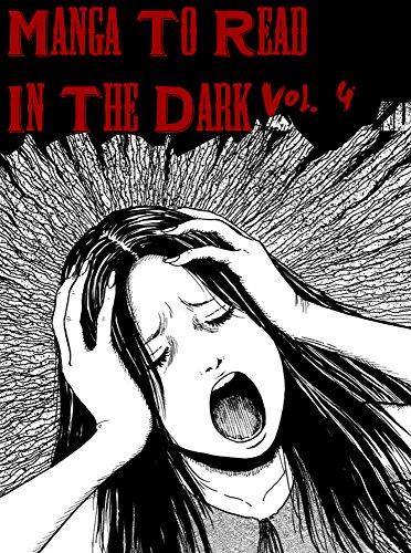 Manga To Read In The Dark Vol. 4 (Best Manga) (English Edition)