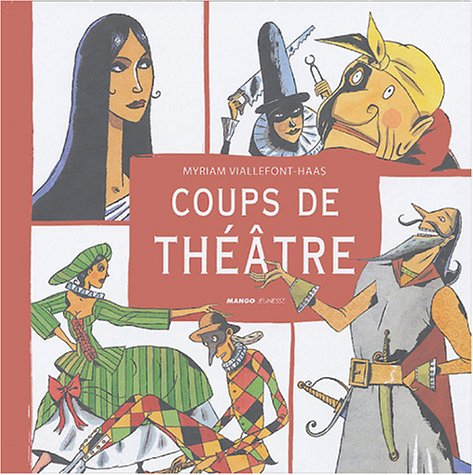 Coups de théâtre: Scènes et tirades célèbres du répertoire classique français