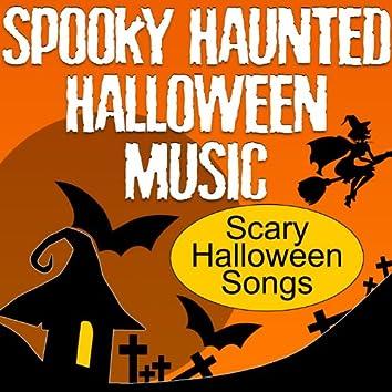 Spooky Haunted Halloween Music (Scary Halloween Songs)