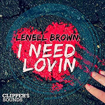 I Need Lovin'