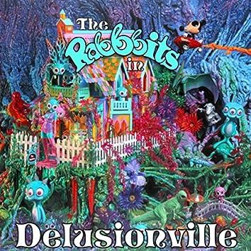 In Delusionville