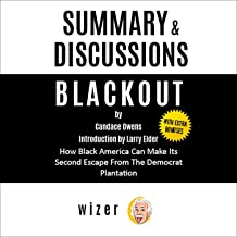 Summary & Discussion of Blackout by Candace Owens: How Black America Can Make Its Second Escape from the Democrat Plantati...