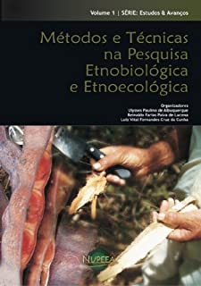 Métodos e Técnicas na Pesquisa Etnobiológica e Etnoecológica
