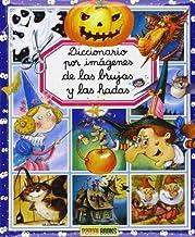 Diccionario por imagenes de las brujas y las hadas/ Picture Dictionary of Witches and Fairies (Diccionario Por Imagenes/ Picture Dictionary) (Spanish Edition) by Emilie Beaumont (2007-02-28)