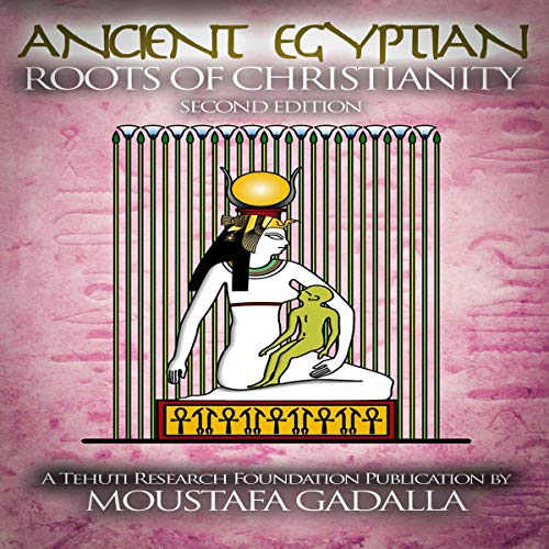 The Ancient Egyptian Roots of Christianity  By  cover art