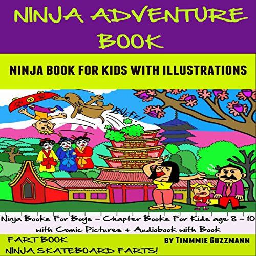 Ninja Adventure Book: Ninja Book for Kids: FART BOOK: Ninja Skateboard Farts     Perfect Ninja Books for Boys - Chapter Books for Kids Age 8-10              By:                                                                                                                                 Timmie Guzzmann                               Narrated by:                                                                                                                                 Chelsea Lee Rock                      Length: 1 hr and 32 mins     2 ratings     Overall 5.0