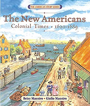 Paperback The New Americans: Colonial Times: 1620-1689 (American Story (Paperback)) Book