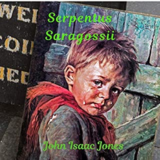 Serpentus Saragossii                   By:                                                                                                                                 John Isaac Jones                               Narrated by:                                                                                                                                 Tom Zainea                      Length: 41 mins     13 ratings     Overall 4.6