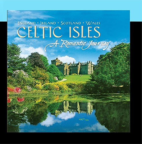 Celtic Isles: A Romantic Journey