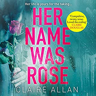 Her Name Was Rose                   By:                                                                                                                                 Claire Allan                               Narrated by:                                                                                                                                 Melanie MacHugh                      Length: 10 hrs and 52 mins     106 ratings     Overall 4.1