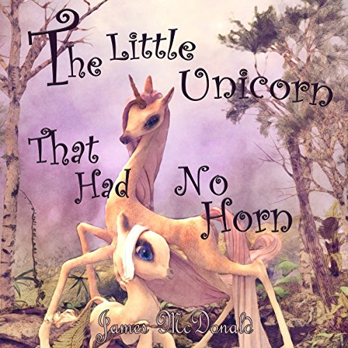 The Little Unicorn That Had No Horn audiobook cover art