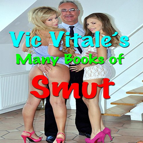 Vic Vitale's Many Books of Smut audiobook cover art
