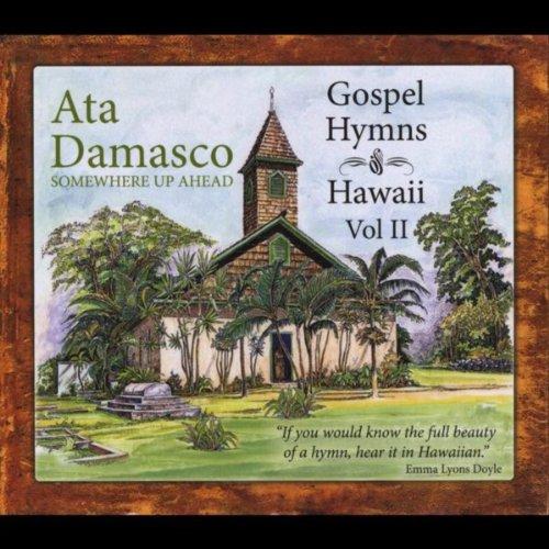 Somewhere Up Ahead: Gospel Hymns of Hawaii, Vol. 2