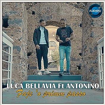 Faje O' primmo passo (feat. Antonino)
