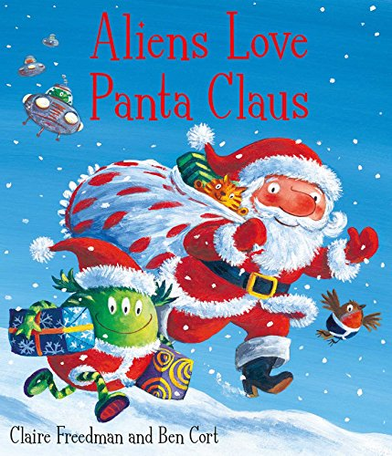 Aliens Love Panta Claus: The perfect Christmas book for all three year...