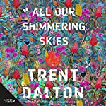 All Our Shimmering Skies cover art