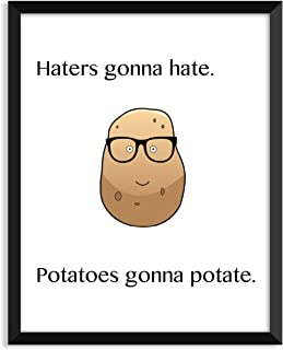 Serif Design Studios Haters Gonna Hate. Potatoes Gonna Potate, Funny Quote, Minimalist Poster, Home Decor, College Dorm Room Decorations, Wall Art