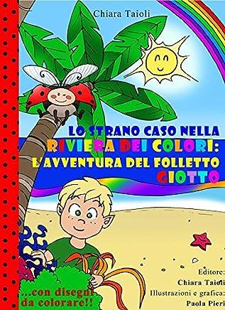 La Riviera dei colori 1: lavventura del folletto Giotto