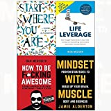 Start where you are[journal], life leverage, how to be f*cking awesome, mindset with muscle 4 books collection set