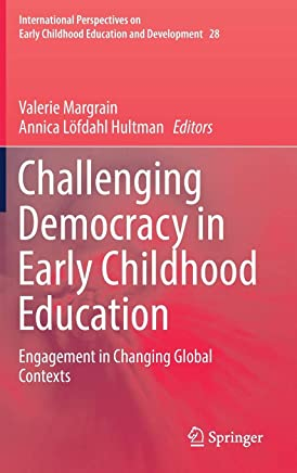 Challenging Democracy in Early Childhood Education: Engagement in Changing Global Contexts
