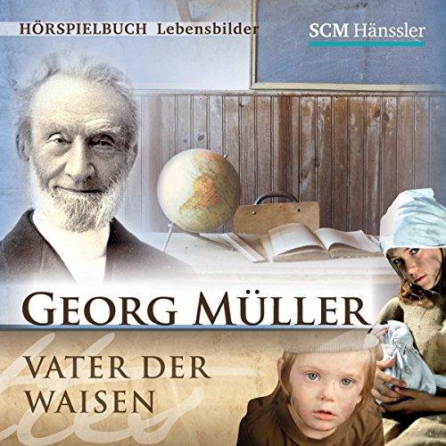 Georg Müller: Vater der Waisen Titelbild