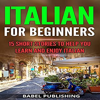 Couverture de Italian for Beginners: 15 Short Stories to Help You Learn and Enjoy Italian
