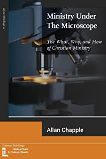 Ministry Under The Microscope: The What, Why, and How of Christian Ministry