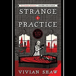 Strange Practice                   By:                                                                                                                                 Vivian Shaw                               Narrated by:                                                                                                                                 Susanna Hampton                      Length: 9 hrs and 23 mins     1,652 ratings     Overall 4.3