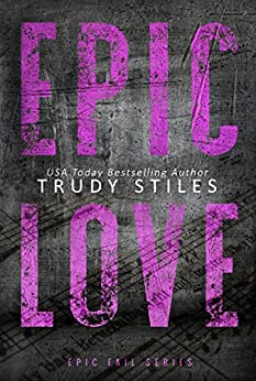 Epic Love (Epic Fail Book 3) by [Trudy Stiles]