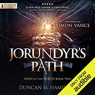 Jorundyr's Path     Wolf of the North, Book 2              By:                                                                                                                                 Duncan M. Hamilton                               Narrated by:                                                                                                                                 Simon Vance                      Length: 11 hrs and 25 mins     117 ratings     Overall 4.6