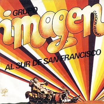 Al Sur de San Francisco / I Close My Eyes