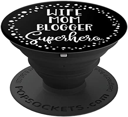 Wife Mom Blogger Superhero Gift for Blogging Mother - PopSockets Grip and Stand for Phones and Tablets