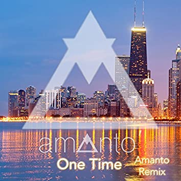 One Time (Amanto Remix)