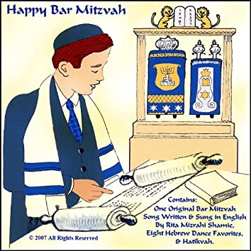 Happy Bar Mitzvah. One Original Song Written & Sung in English, Eight Hebrew Dance Favorites, & Hatikvah.