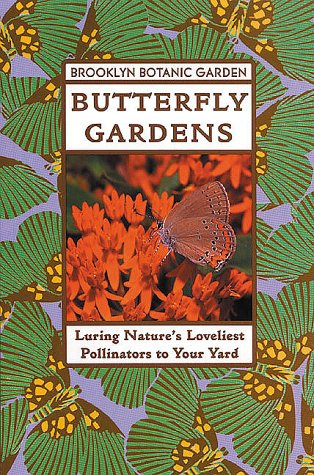 Butterfly Gardens (Brooklyn Botanic Garden All-Region Guide)