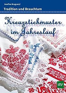 Kreuzstichmuster im Jahreslauf: Tradition und Brauchtum