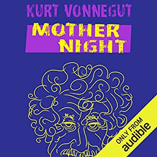 Mother Night                    Written by:                                                                                                                                 Kurt Vonnegut                               Narrated by:                                                                                                                                 Victor Bevine                      Length: 6 hrs and 3 mins     7 ratings     Overall 4.6
