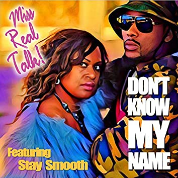 Don't Know My Name (feat. Stay Smooth)