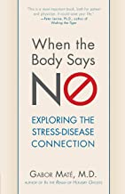 Download When the Body Says No: Understanding the Stress-Disease Connection PDF