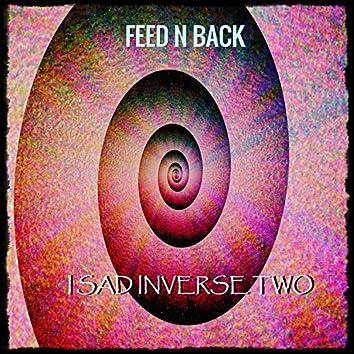I Sad Inverse Two