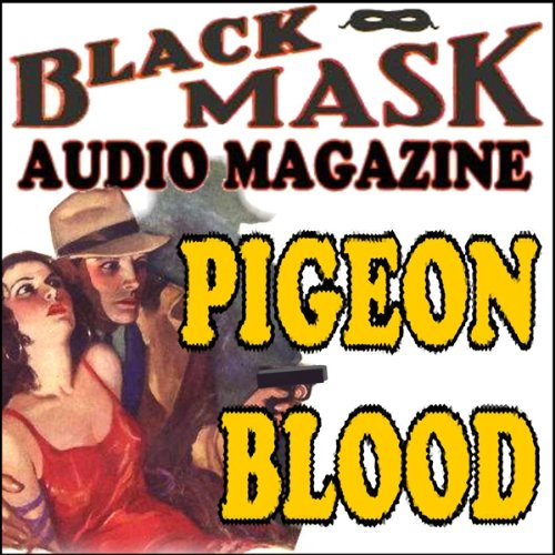 Pigeon Blood: A Classic Hard-Boiled Tale from the Original Black Mask copertina