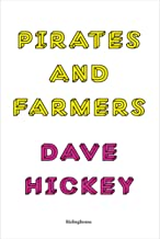 Dave Hickey: Pirates and Farmers: Essays on Taste