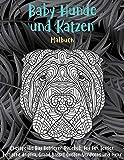 Baby Hunde und Katzen - Malbuch - Chesapeake Bay Retriever, Pixiebob, Toy Fox Terrier, britische Angora, Grand Basset Griffon Vendeens und mehr 🐾 (German Edition)