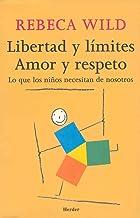 Libertad Y Limites. Amor Y Respeto