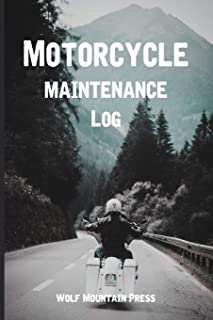 Motorcycle Maintenance Log: Service Records Journal, Preventative Maintenance Logbook, Mechanic Schedule Book, Bike 6 x 9 inches 110 Pages