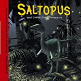 Saltopus and Other First Dinosaurs (Dinosaur Find)