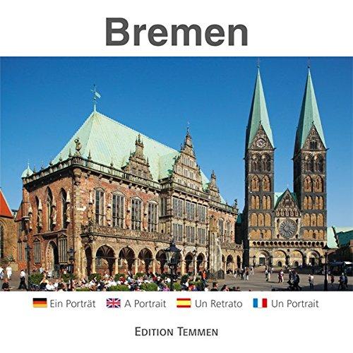 Bremen: Ein Porträt / A Portrait / Un Retrato / Un Portrait