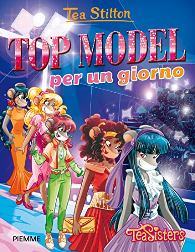 Top model per un giorno. Ediz. illustrata