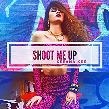 Shoot Me Up