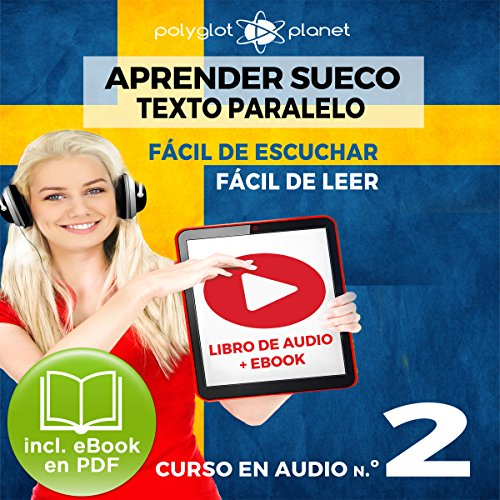 Aprender Sueco - Fácil de Leer - Fácil de Escuchar - Texto Paralelo: Curso en Audio, No. 2 [Learn Swedish - Easy Reader - Easy Audio - Parallel Text: Audio Course No. 2] audiobook cover art
